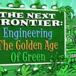 The Next Frontier: Engineering In The Golden Age Of Green