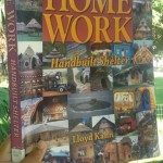 Home Work Hand built Shelter: An Inspiring Read By Lloyd Kahn